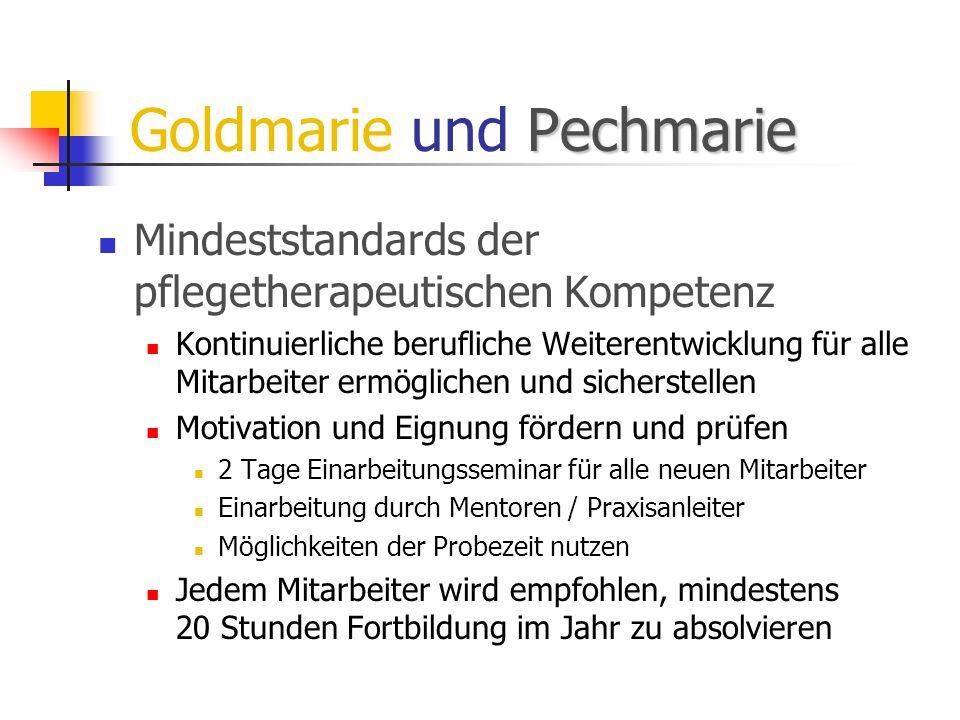 Pechmarie Goldmarie und Pechmarie Mindeststandards der pflegetherapeutischen Kompetenz Kontinuierliche berufliche Weiterentwicklung für alle Mitarbeit