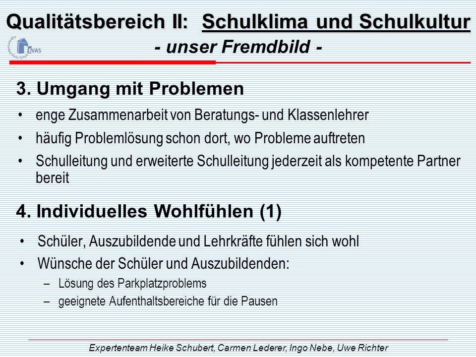 Qualitätsbereich II: Schulklima und Schulkultur enge Zusammenarbeit von Beratungs- und Klassenlehrer häufig Problemlösung schon dort, wo Probleme auft