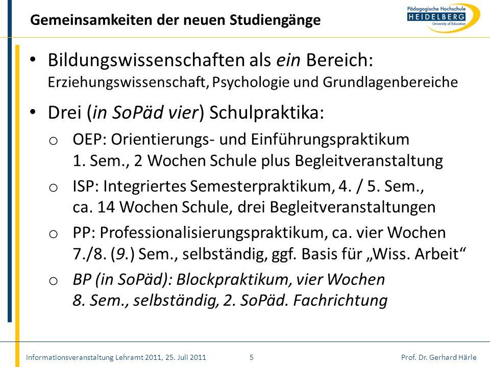 Prof. Dr. Gerhard Härle Bildungswissenschaften als ein Bereich: Erziehungswissenschaft, Psychologie und Grundlagenbereiche Drei (in SoPäd vier) Schulp