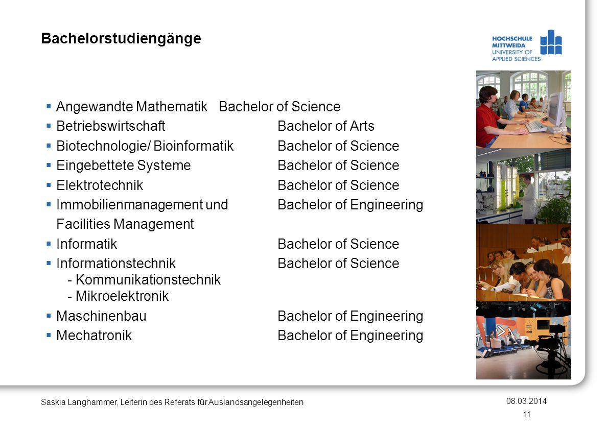 Bachelorstudiengänge Angewandte Mathematik Bachelor of Science BetriebswirtschaftBachelor of Arts Biotechnologie/ BioinformatikBachelor of Science Ein