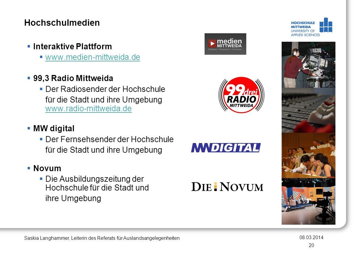Hochschulmedien Saskia Langhammer, Leiterin des Referats für Auslandsangelegenheiten Interaktive Plattform www.medien-mittweida.de 99,3 Radio Mittweid