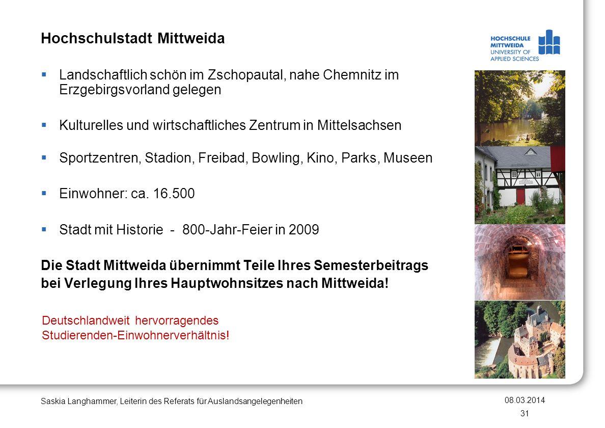 Hochschulstadt Mittweida Landschaftlich schön im Zschopautal, nahe Chemnitz im Erzgebirgsvorland gelegen Kulturelles und wirtschaftliches Zentrum in M