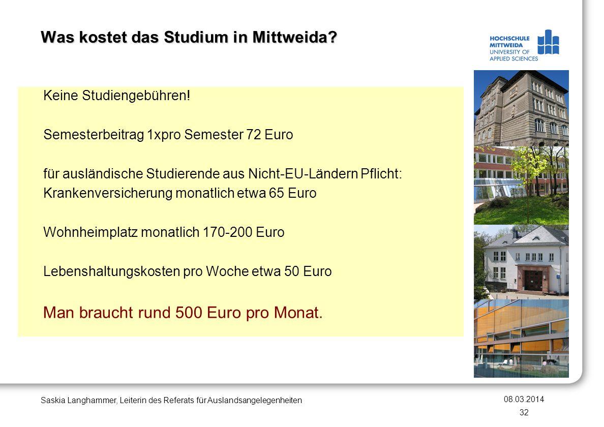 Was kostet das Studium in Mittweida? Keine Studiengebühren! Semesterbeitrag 1xpro Semester 72 Euro für ausländische Studierende aus Nicht-EU-Ländern P
