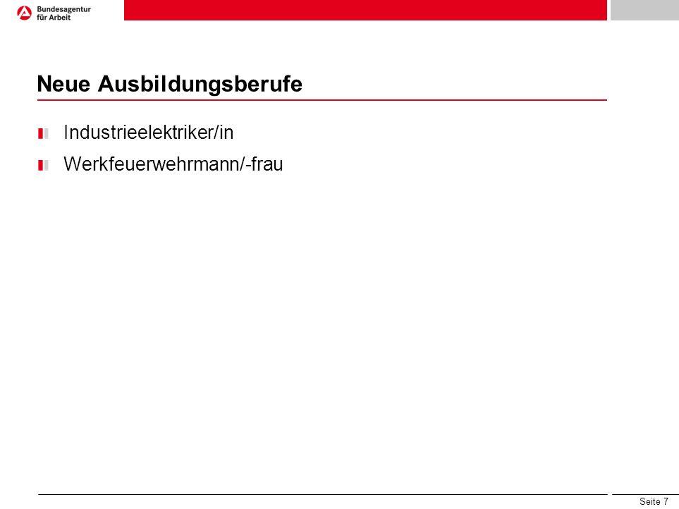 Seite 7 Neue Ausbildungsberufe Industrieelektriker/in Werkfeuerwehrmann/-frau