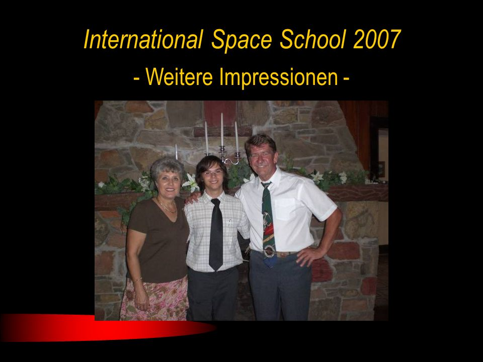 International Space School 2007 - Weitere Impressionen -