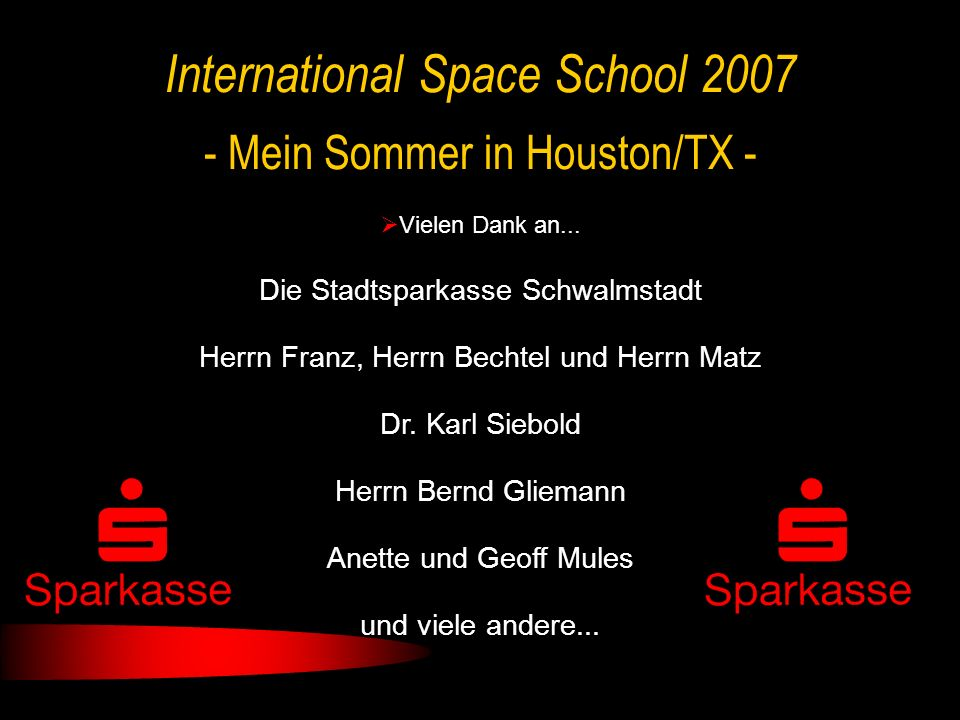 - Mein Sommer in Houston/TX - International Space School 2007 Vielen Dank an...
