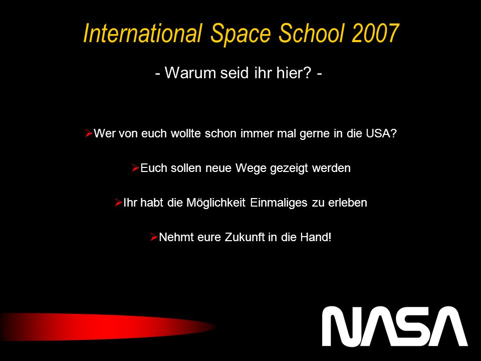 International Space School 2007 - Warum seid ihr hier.