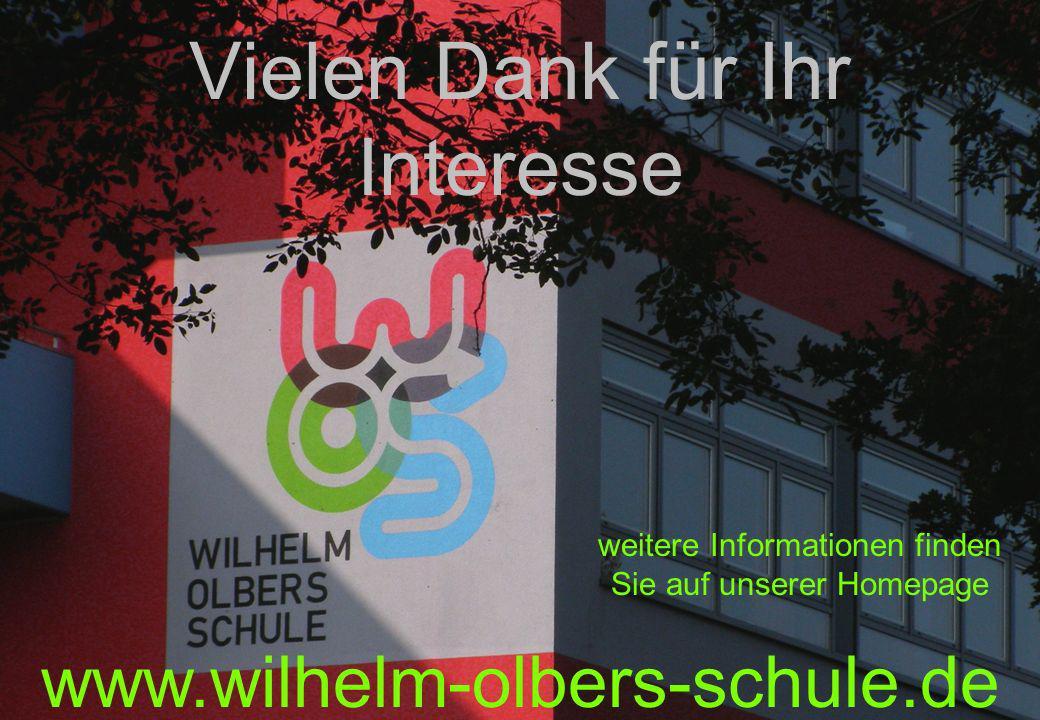 Fachausschuss für Schulentwicklung - 27. Mai 2008 Vielen Dank für Ihr Interesse www.wilhelm-olbers-schule.de weitere Informationen finden Sie auf unse