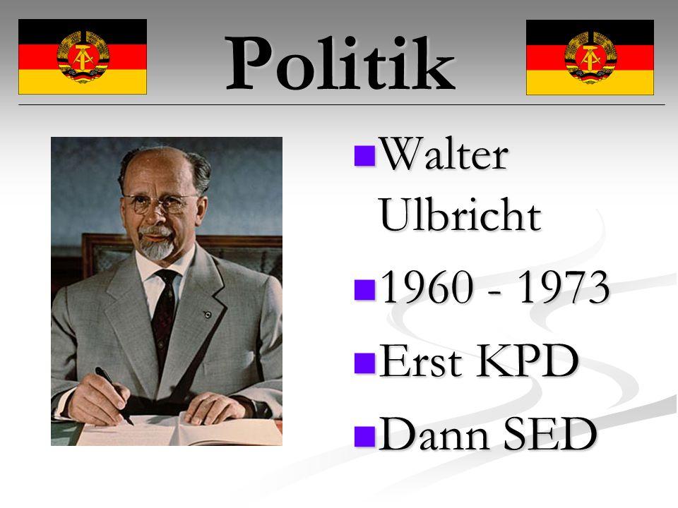 Politik Erich Honecker Erich Honecker 1976 - 1989 1976 - 1989 SED SED