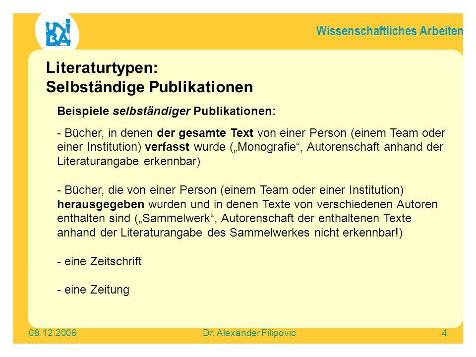 Wissenschaftliches Arbeiten 08.12.2006Dr.Alexander Filipovic15 Wie finde ich, was ich suche.