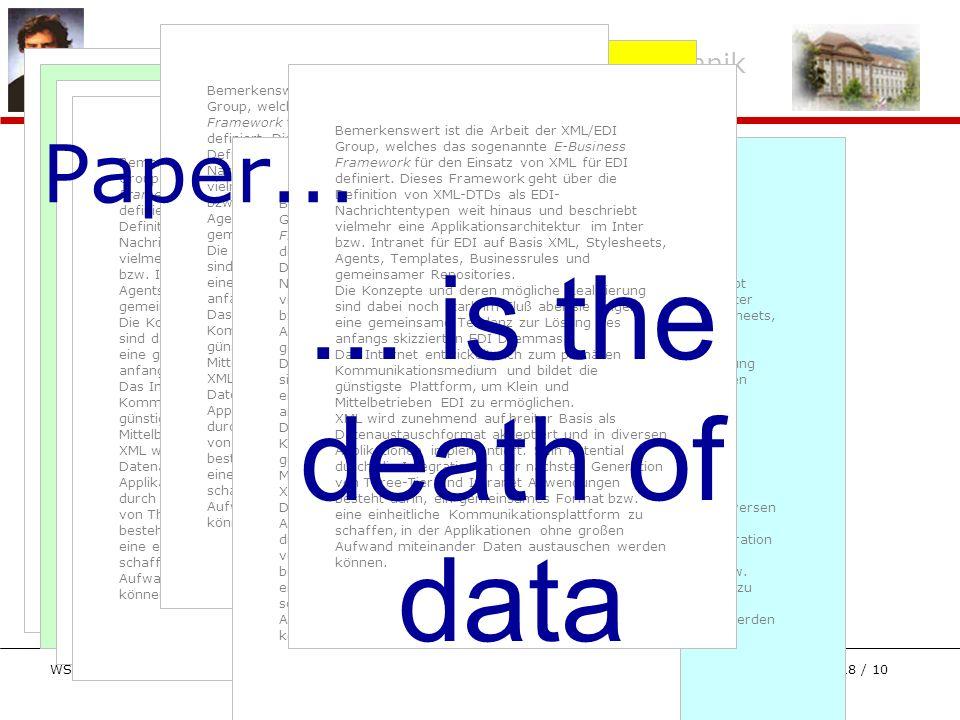 Juristische Informations- und Arbeitstechnik WS 2001/02 Ass.Prof. Dr. Peter Jordan Folie 18 / 10 Bemerkenswert ist die Arbeit der XML/EDI Group, welch