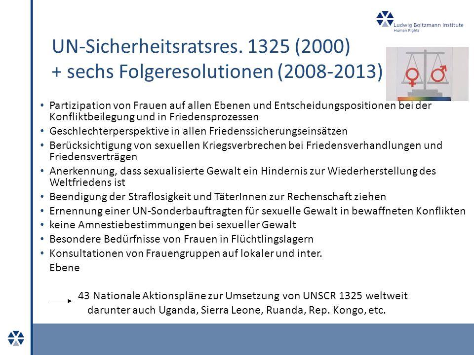 UN-Sicherheitsratsres. 1325 (2000) + sechs Folgeresolutionen (2008-2013) Partizipation von Frauen auf allen Ebenen und Entscheidungspositionen bei der