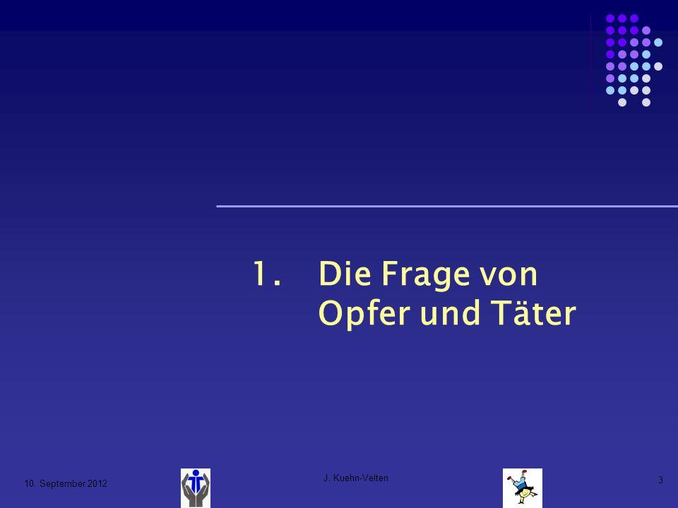 10. September 2012 J. Kuehn-Velten 24 4. Auswege