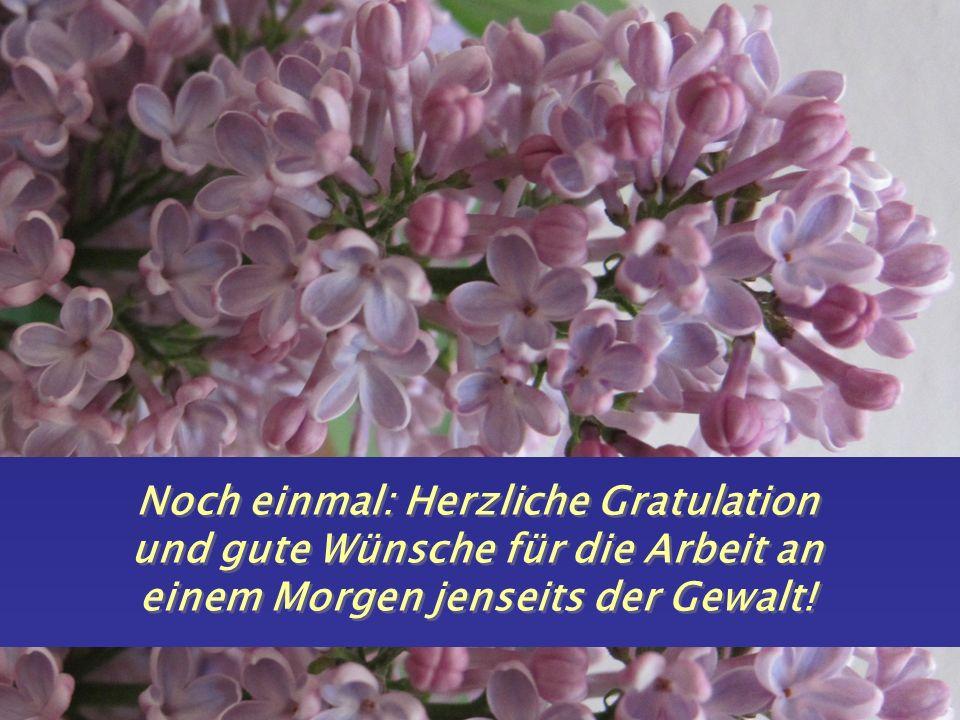 10. September 2012 J. Kuehn-Velten 31 Noch einmal: Herzliche Gratulation und gute Wünsche für die Arbeit an einem Morgen jenseits der Gewalt!