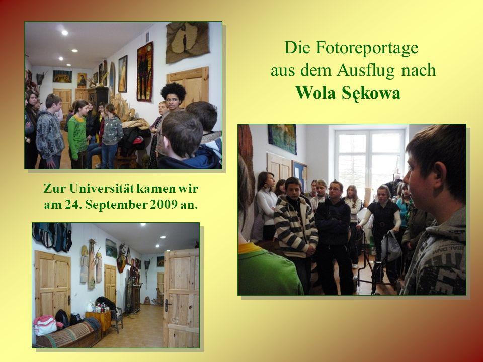 Die Fotoreportage aus dem Ausflug nach Wola Sękowa Zur Universität kamen wir am 24.
