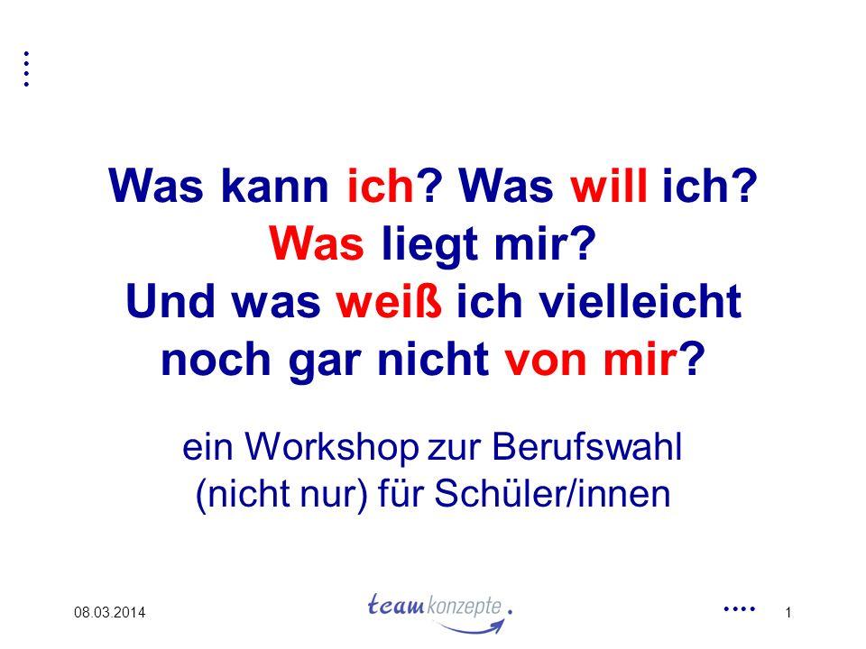 08.03.201412 Talente sind z.B....