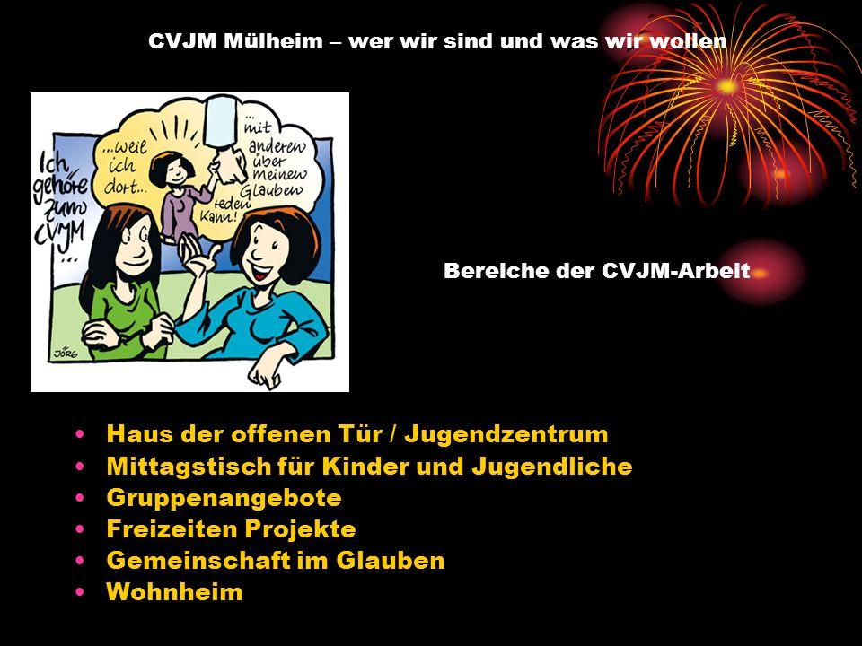 CVJM Mülheim – wer wir sind und was wir wollen Ziele der CVJM-Arbeit: Junge Menschen... finden Sinn und Ziel für ihr Leben durch Jesus Christus überne
