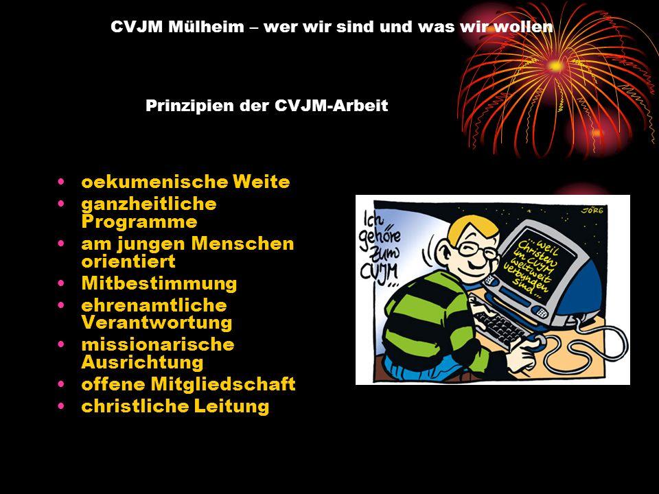 Bereiche der CVJM-Arbeit Haus der offenen Tür / Jugendzentrum Mittagstisch für Kinder und Jugendliche Gruppenangebote Freizeiten Projekte Gemeinschaft im Glauben Wohnheim CVJM Mülheim – wer wir sind und was wir wollen
