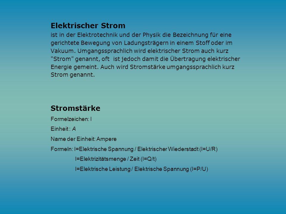 Der elektrische Strom Definition und Formeln Stromrichtung Stromarten Gleichstrom/Wechselstrom/Drehstrom Stromverbrauch Privathaushalte