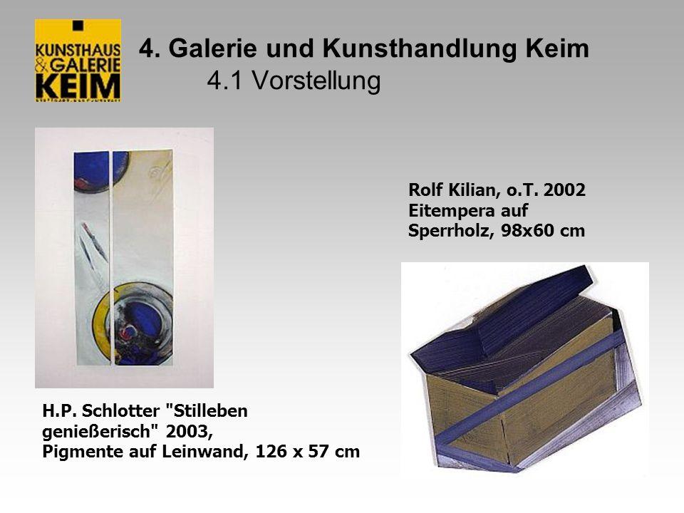 4. Galerie und Kunsthandlung Keim 4.1 Vorstellung Rolf Kilian, o.T. 2002 Eitempera auf Sperrholz, 98x60 cm H.P. Schlotter