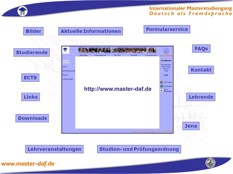 Aktuelle InformationenBilder Formularservice FAQs Kontakt ECTS LehrveranstaltungenStudien- und Prüfungsordnung Lehrende Studierende Jena Links Downloads