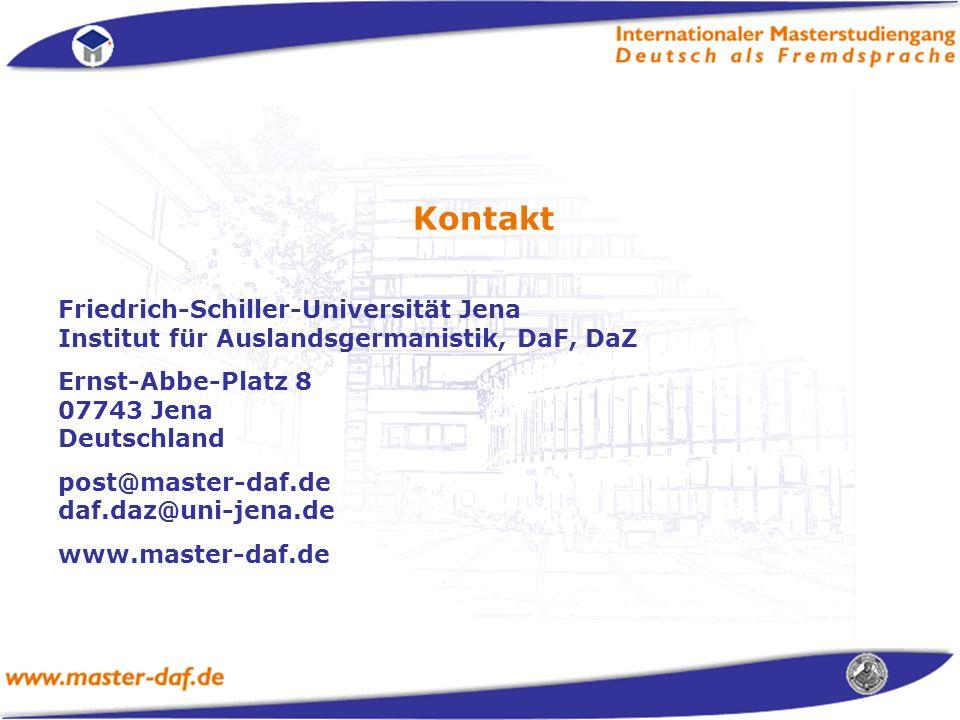 Kontakt Friedrich-Schiller-Universität Jena Institut für Auslandsgermanistik, DaF, DaZ Ernst-Abbe-Platz 8 07743 Jena Deutschland post@master-daf.de daf.daz@uni-jena.de www.master-daf.de