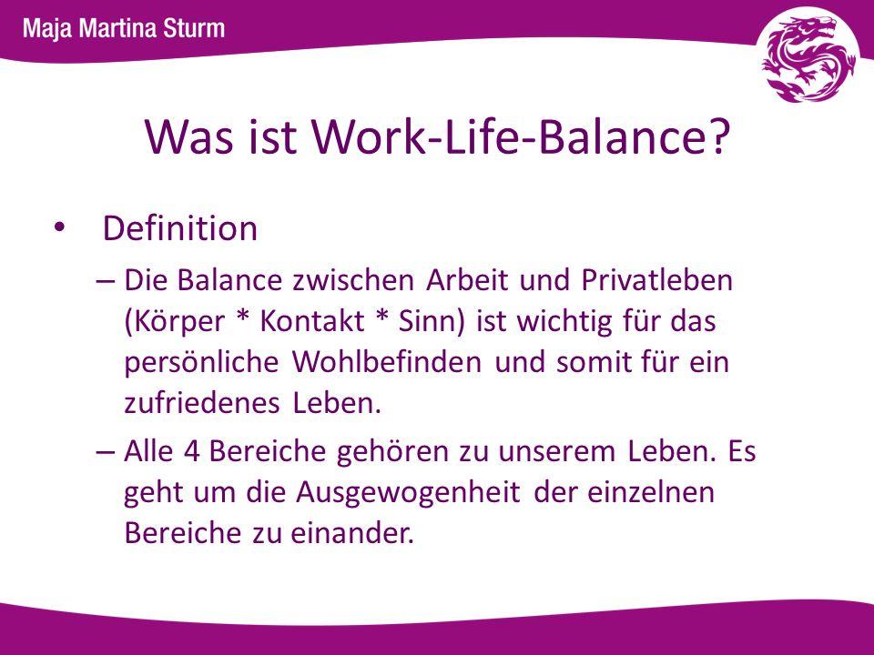 Was ist Work-Life-Balance? Definition – Die Balance zwischen Arbeit und Privatleben (Körper * Kontakt * Sinn) ist wichtig für das persönliche Wohlbefi