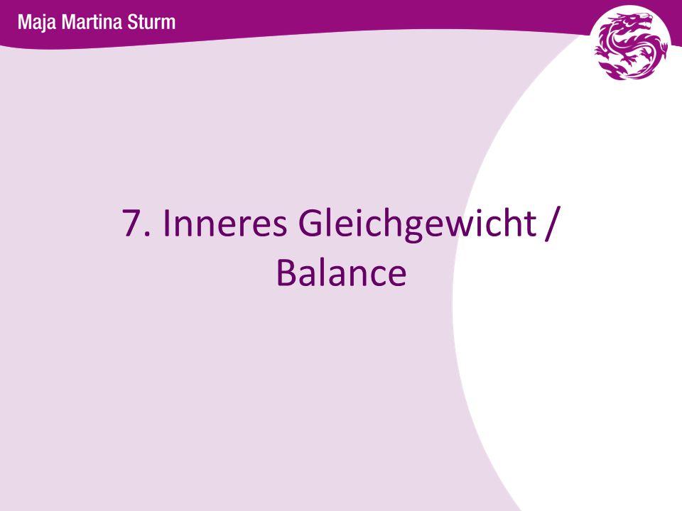 7. Inneres Gleichgewicht / Balance