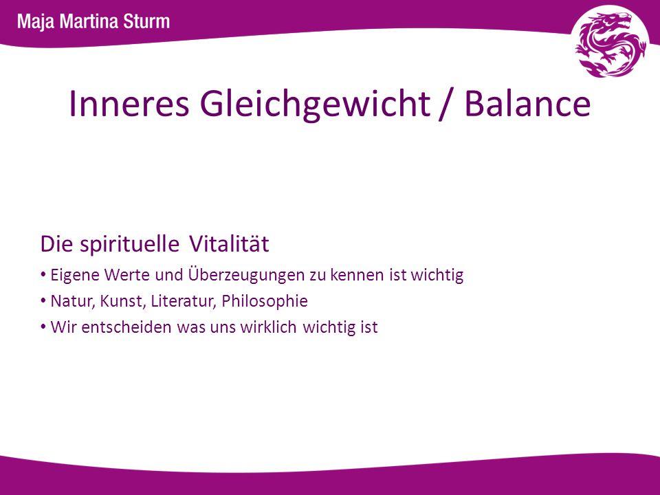 Inneres Gleichgewicht / Balance Die spirituelle Vitalität Eigene Werte und Überzeugungen zu kennen ist wichtig Natur, Kunst, Literatur, Philosophie Wi