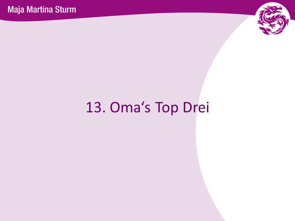 13. Omas Top Drei