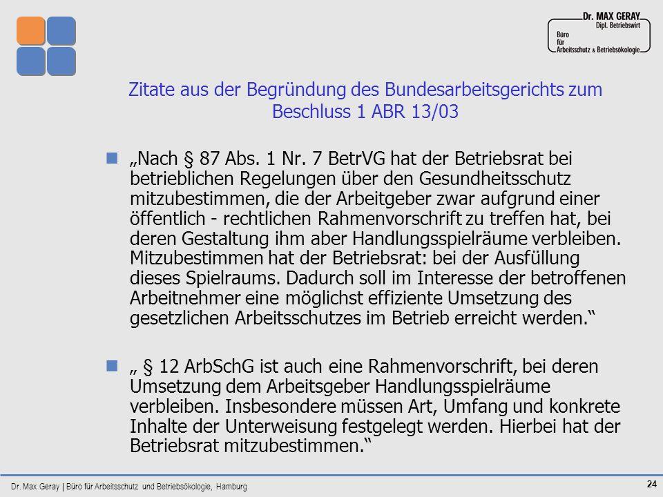 Dr. Max Geray | Büro für Arbeitsschutz und Betriebsökologie, Hamburg 24 Zitate aus der Begründung des Bundesarbeitsgerichts zum Beschluss 1 ABR 13/03