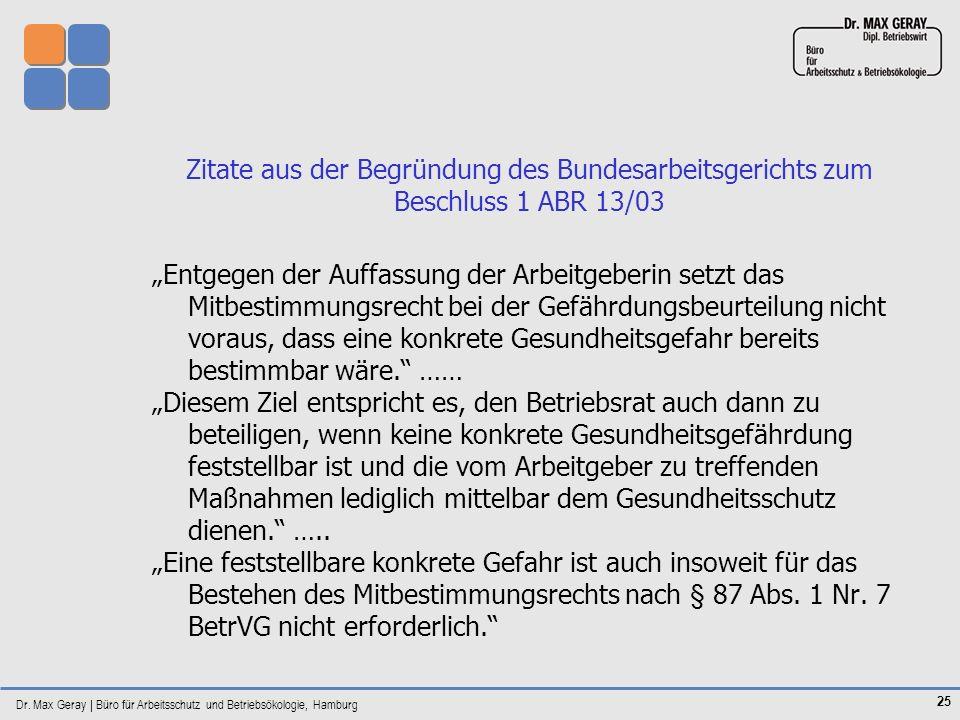 Dr. Max Geray | Büro für Arbeitsschutz und Betriebsökologie, Hamburg 25 Zitate aus der Begründung des Bundesarbeitsgerichts zum Beschluss 1 ABR 13/03