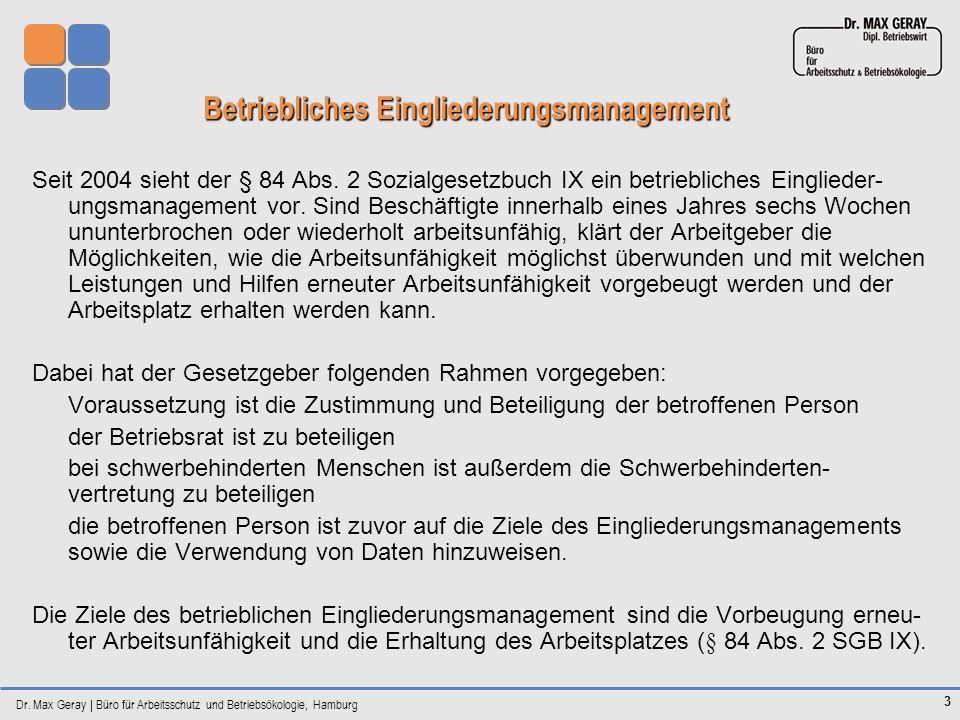 Dr. Max Geray | Büro für Arbeitsschutz und Betriebsökologie, Hamburg 3 Betriebliches Eingliederungsmanagement Betriebliches Eingliederungsmanagement S