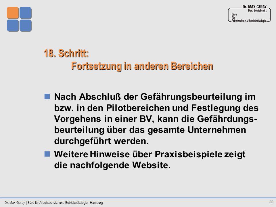 Dr. Max Geray | Büro für Arbeitsschutz und Betriebsökologie, Hamburg 55 18. Schritt: Fortsetzung in anderen Bereichen Nach Abschluß der Gefährungsbeur