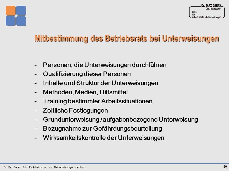 Dr. Max Geray | Büro für Arbeitsschutz und Betriebsökologie, Hamburg 60 Mitbestimmung des Betriebsrats bei Unterweisungen -Personen, die Unterweisunge