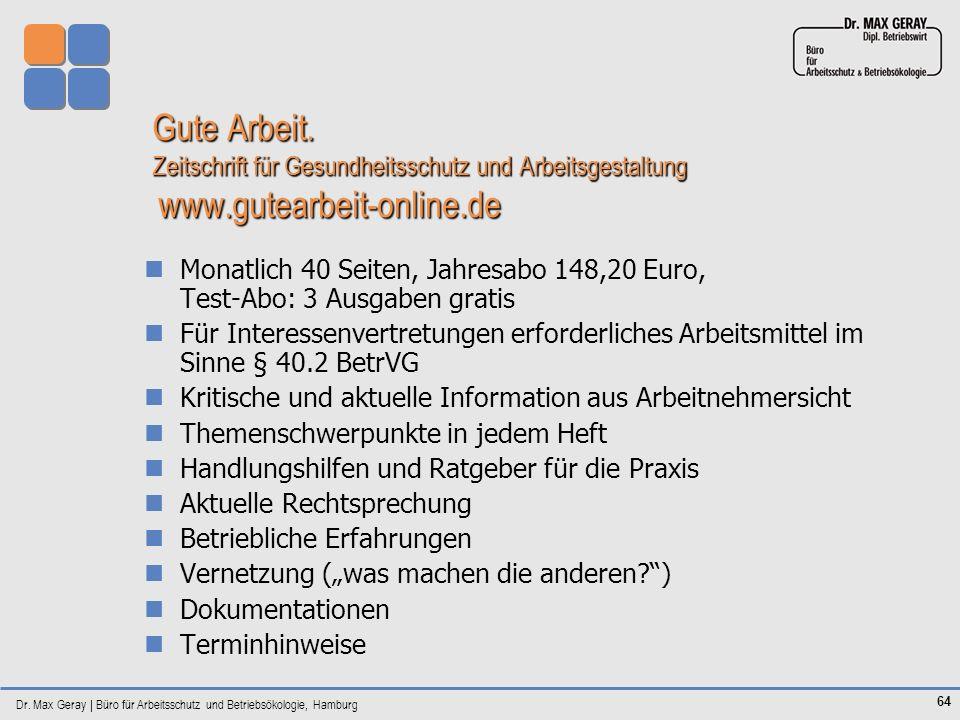 Dr. Max Geray | Büro für Arbeitsschutz und Betriebsökologie, Hamburg 64 Gute Arbeit. Zeitschrift für Gesundheitsschutz und Arbeitsgestaltung www.gutea