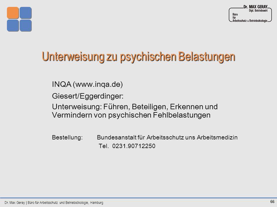 66 Unterweisung zu psychischen Belastungen INQA (www.inqa.de) Giesert/Eggerdinger: Unterweisung: Führen, Beteiligen, Erkennen und Vermindern von psych