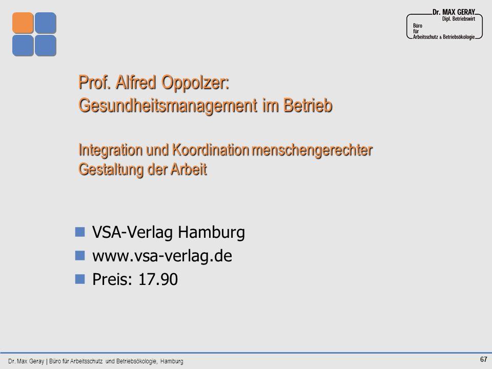 Dr. Max Geray | Büro für Arbeitsschutz und Betriebsökologie, Hamburg 67 Prof. Alfred Oppolzer: Gesundheitsmanagement im Betrieb Integration und Koordi