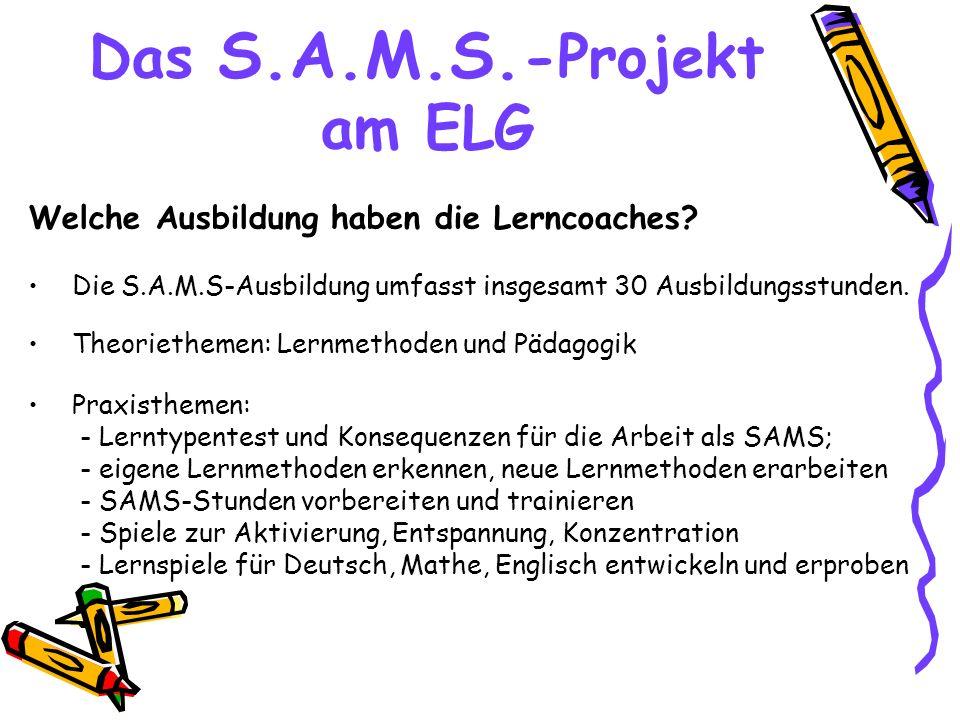 Das S.A.M.S.-Projekt am ELG Welche Ausbildung haben die Lerncoaches.