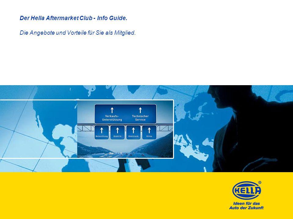 Der Hella Aftermarket Club - Info Guide. Die Angebote und Vorteile für Sie als Mitglied.