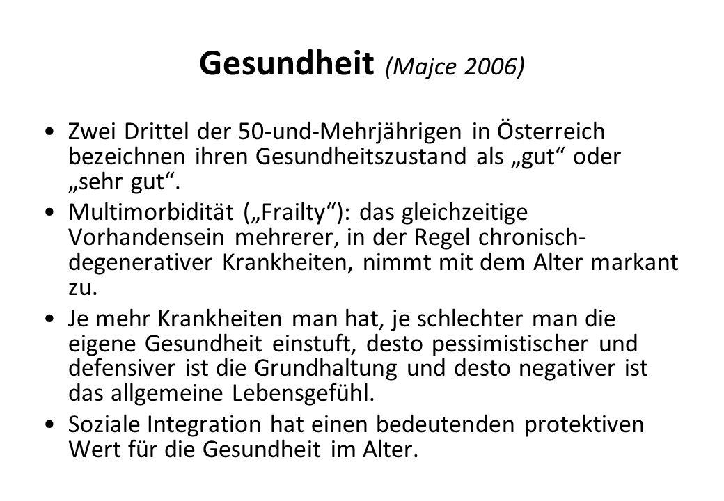 Gesundheit (Majce 2006) Zwei Drittel der 50-und-Mehrjährigen in Österreich bezeichnen ihren Gesundheitszustand als gut oder sehr gut. Multimorbidität