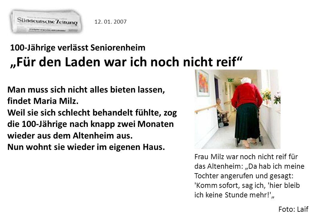 100-Jährige verlässt Seniorenheim Für den Laden war ich noch nicht reif Man muss sich nicht alles bieten lassen, findet Maria Milz. Weil sie sich schl