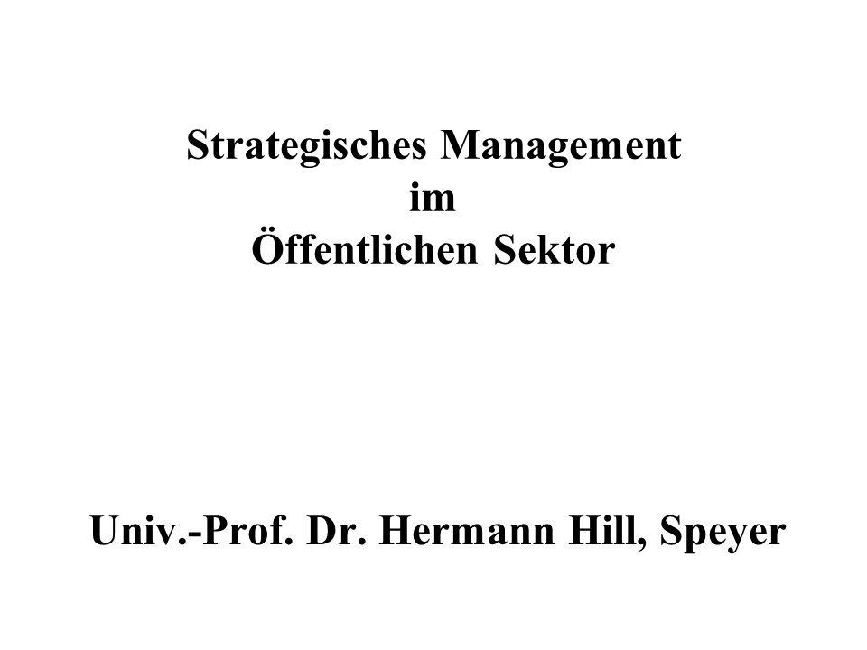 Strategisches Management im Öffentlichen Sektor Univ.-Prof. Dr. Hermann Hill, Speyer