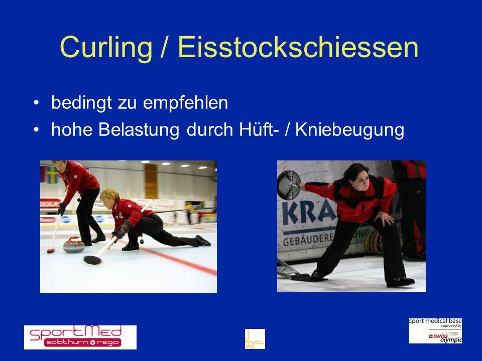 Curling / Eisstockschiessen bedingt zu empfehlen hohe Belastung durch Hüft- / Kniebeugung