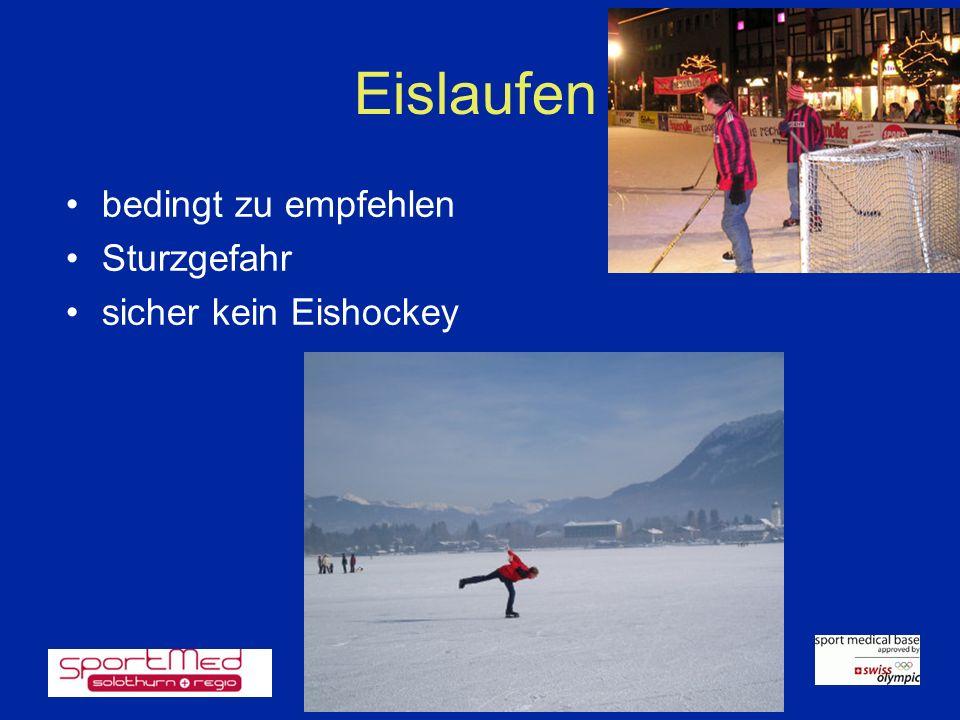 Eislaufen bedingt zu empfehlen Sturzgefahr sicher kein Eishockey