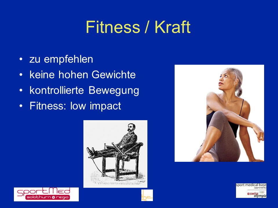 Fitness / Kraft zu empfehlen keine hohen Gewichte kontrollierte Bewegung Fitness: low impact