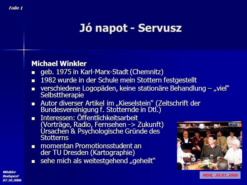 Winkler Budapest 07.10.2006 Folie 1 Jó napot - Servusz Michael Winkler geb.