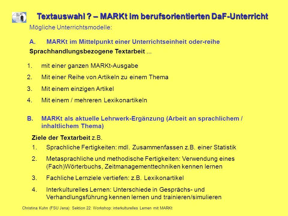 Christina Kuhn (FSU Jena): Sektion 22: Workshop: interkulturelles Lernen mit MARKt Textauswahl ? – MARKt im berufsorientierten DaF-Unterricht Mögliche