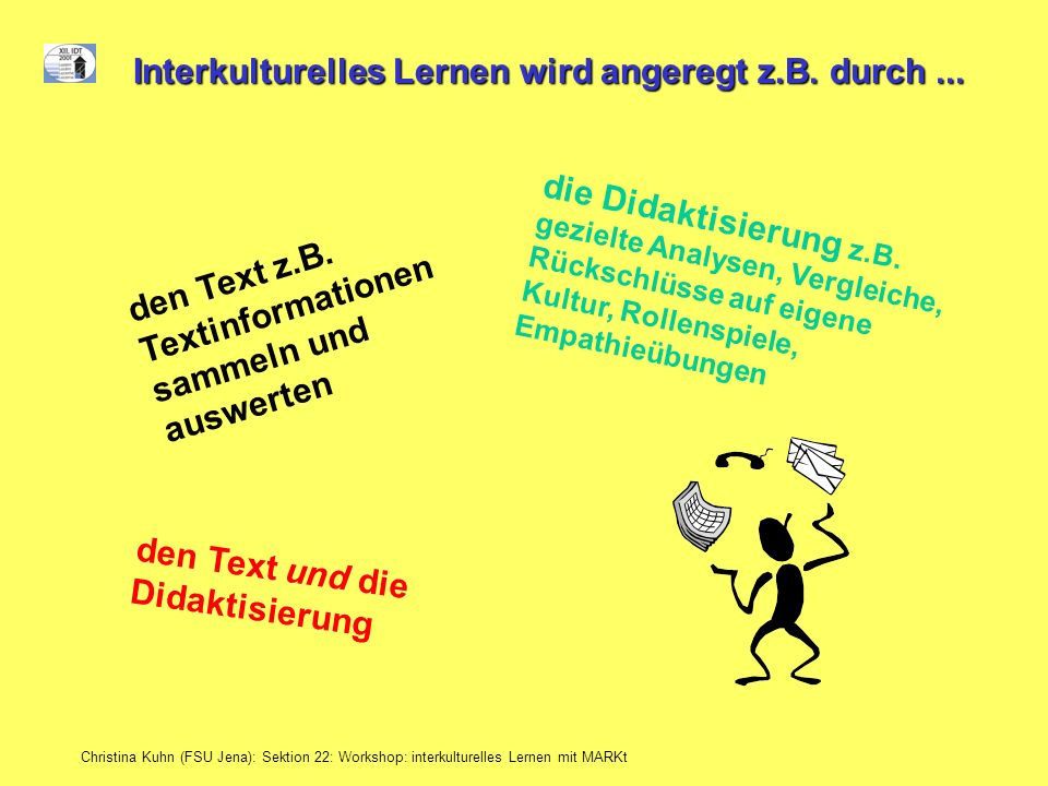 Christina Kuhn (FSU Jena): Sektion 22: Workshop: interkulturelles Lernen mit MARKt Plus +
