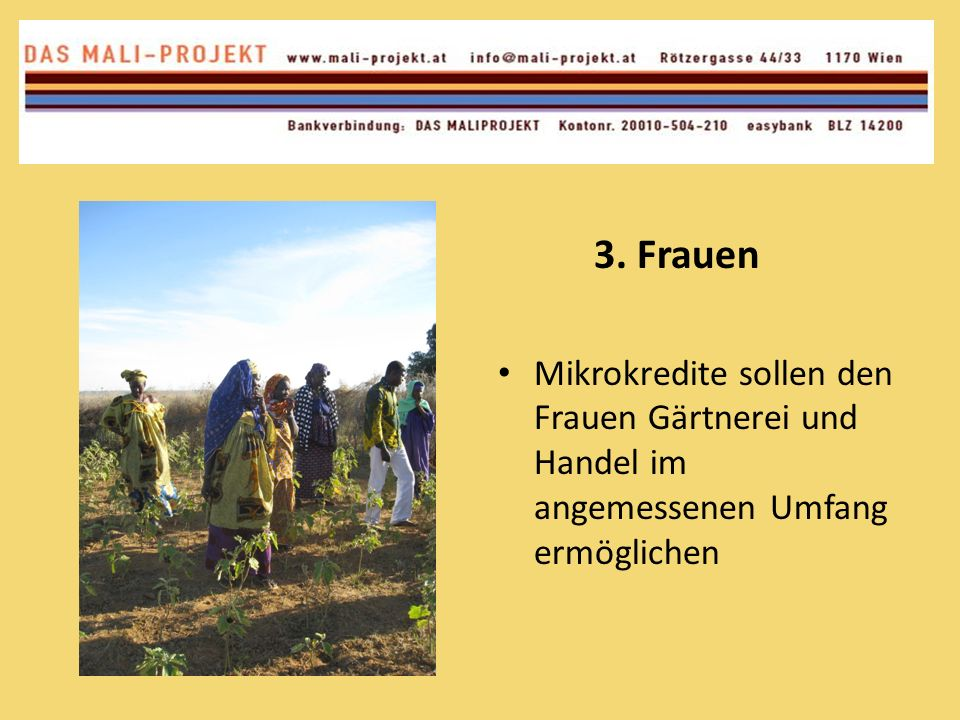 3. Frauen Mikrokredite sollen den Frauen Gärtnerei und Handel im angemessenen Umfang ermöglichen